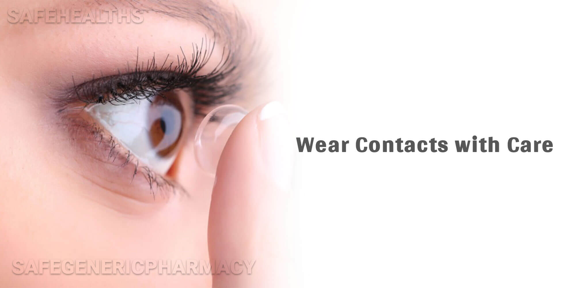 Wear Contacts with Care